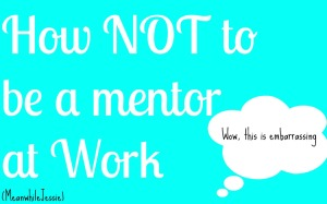 How not to be a mentor a work
