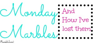 Monday Marbles. MeanwhileJessie