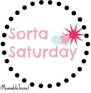 Sorta Saturday
