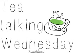 Tea Talking Wednesday